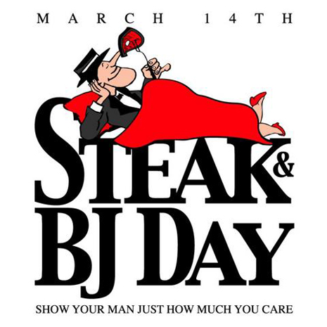 man valentine day march 14 Steak and BJ Day 2015: 'Valentine's Day for men' is happening.